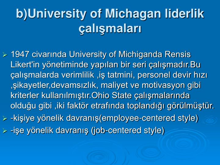 b)University of Michagan liderlik almalar