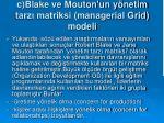 c blake ve mouton un y netim tarz matriksi managerial grid modeli