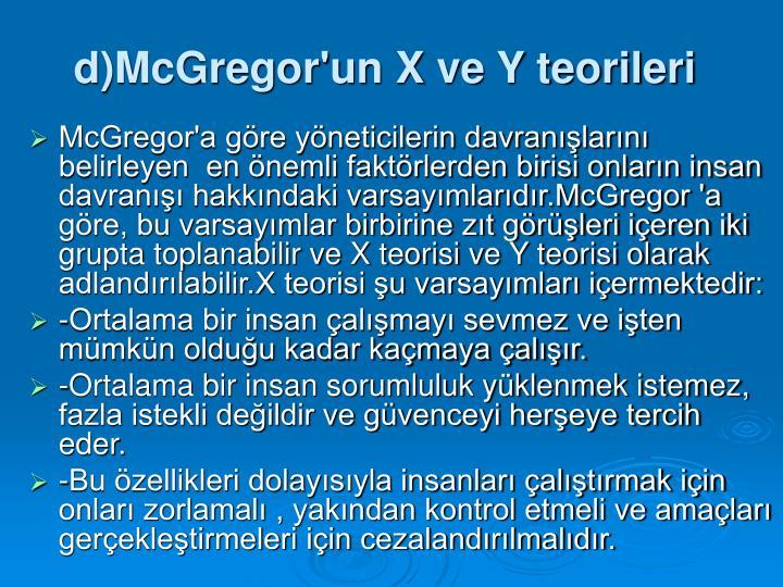 d)McGregor'un X ve Y teorileri