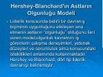 hershey blanchard n astlar n olgunlu u modeli