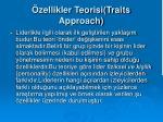 zellikler teorisi traits approach
