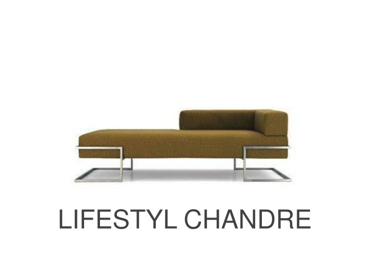 LIFESTYL CHANDRE