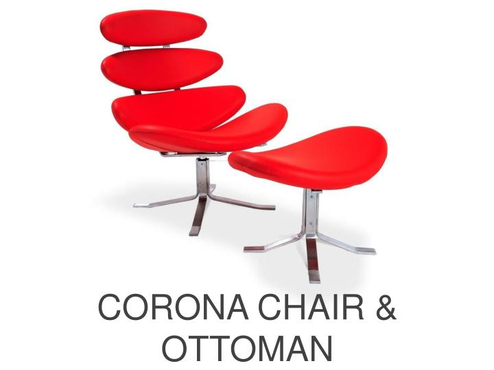 CORONA CHAIR & OTTOMAN
