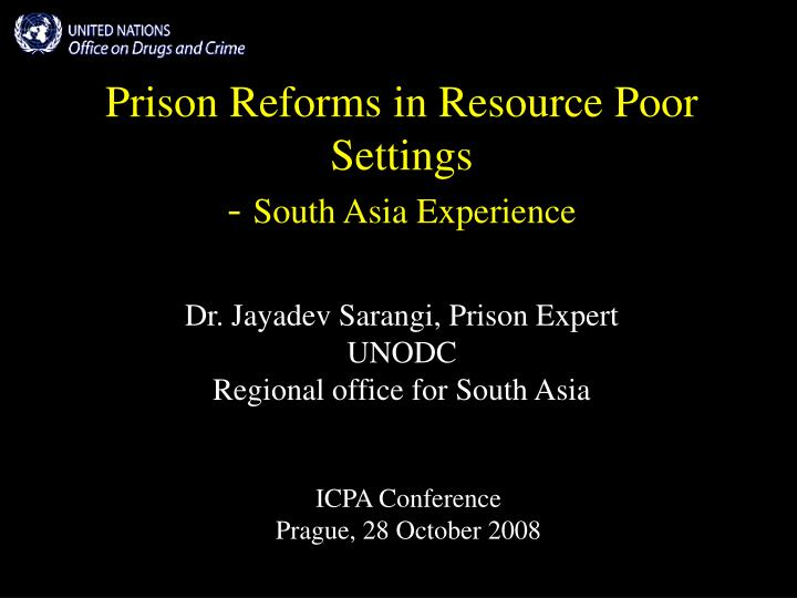 Prison reforms in resource poor settings south asia experience l.jpg