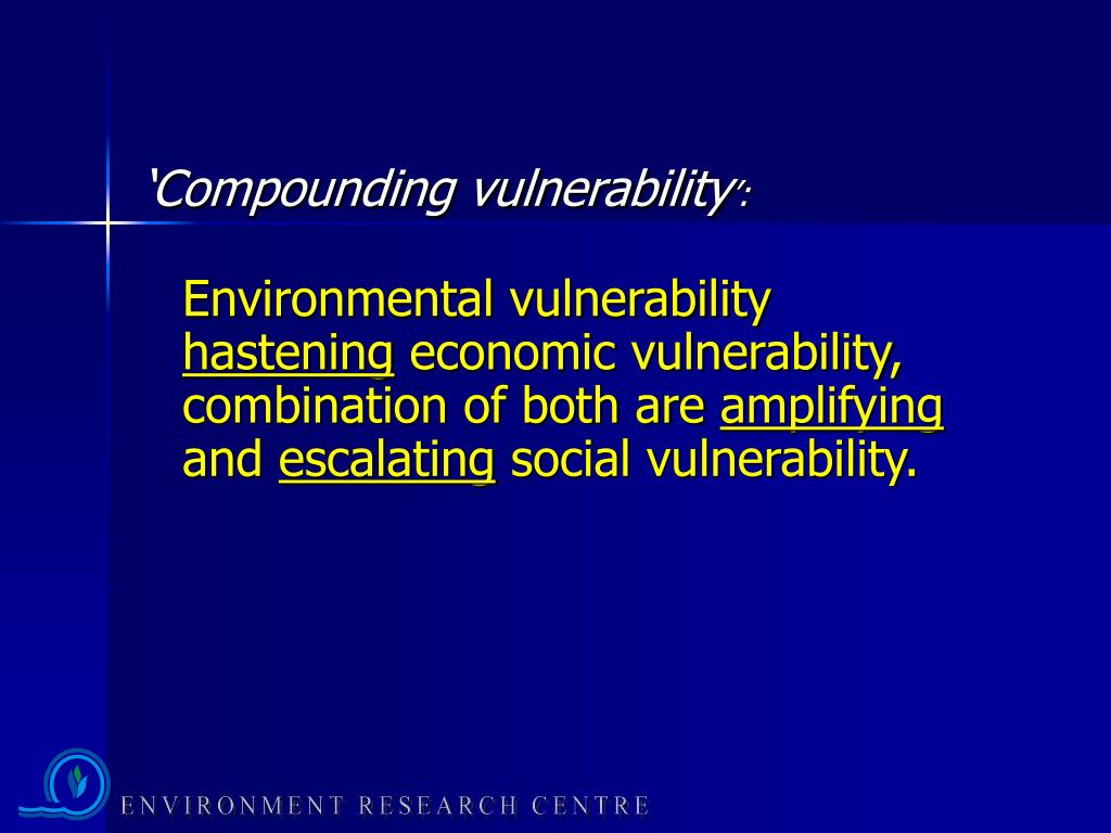 'Compounding vulnerability