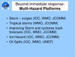 beyond immediate response multi hazard platforms