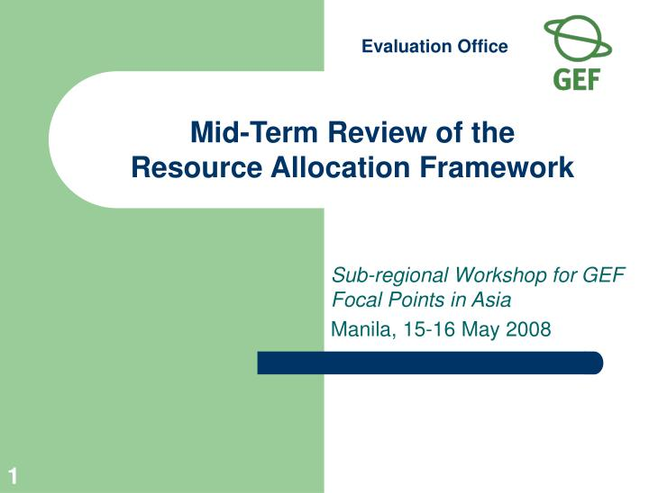 Mid term review of the resource allocation framework