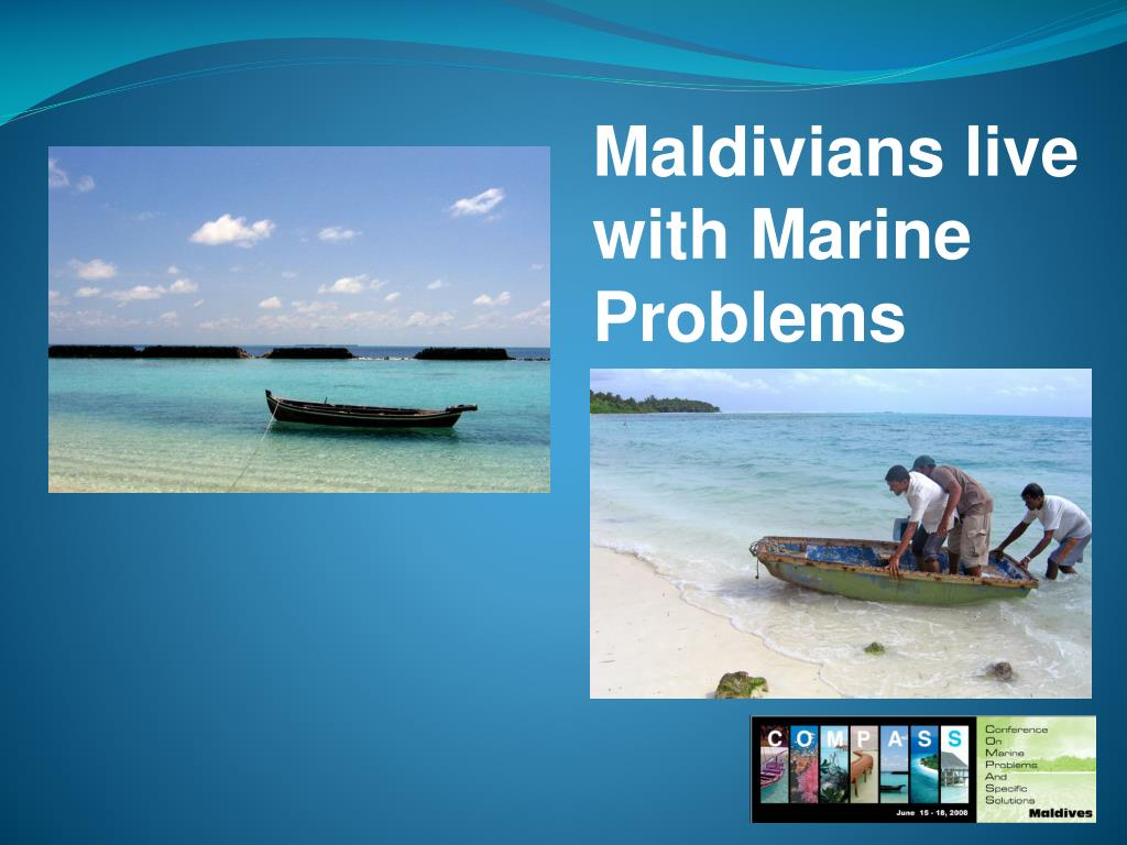 Maldivians live with Marine Problems