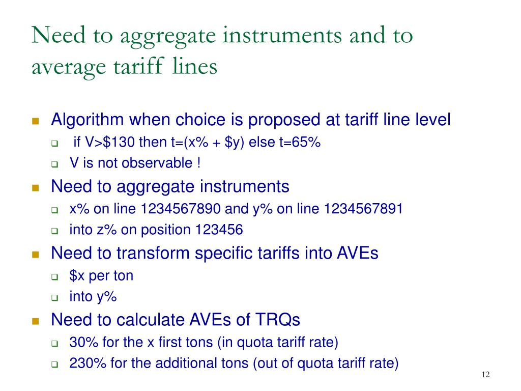 Need to aggregate instruments and to average tariff lines