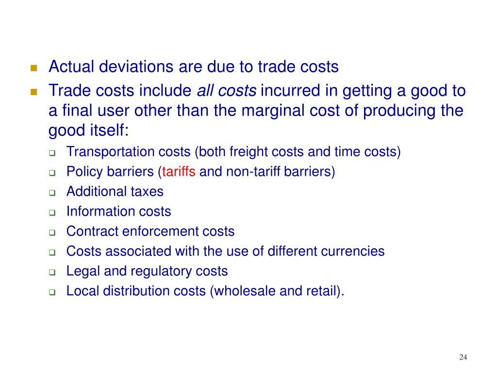 Actual deviations are due to trade costs