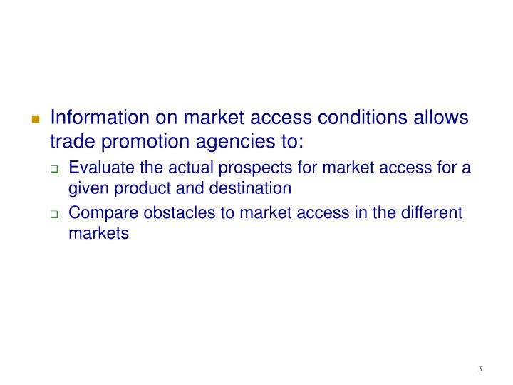 Information on market access conditions allows trade promotion agencies to: