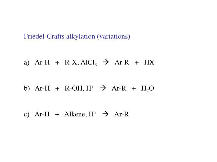 Friedel-Crafts alkylation (variations)