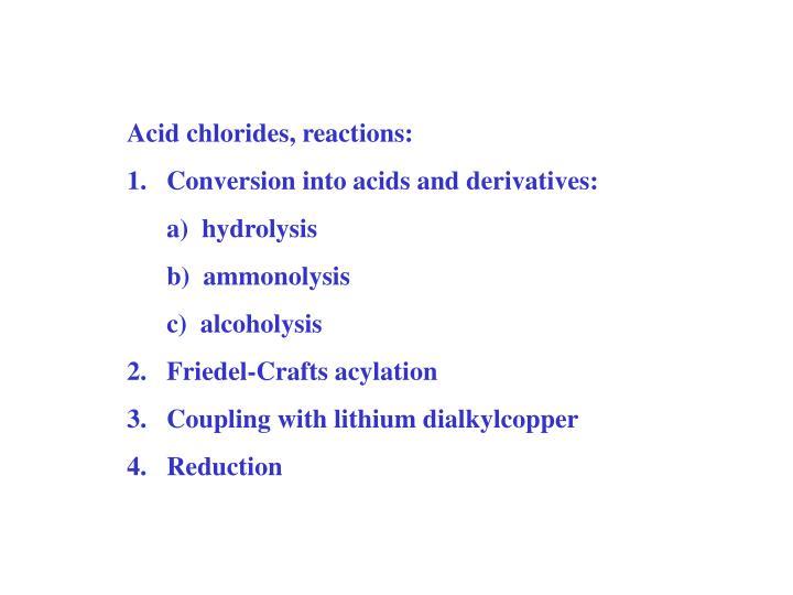 Acid chlorides, reactions: