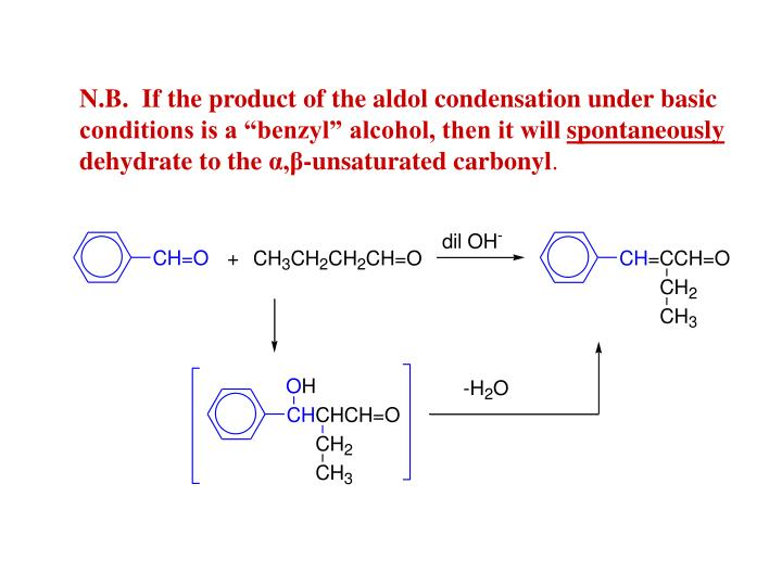 """N.B.  If the product of the aldol condensation under basic conditions is a """"benzyl"""" alcohol, then it will"""