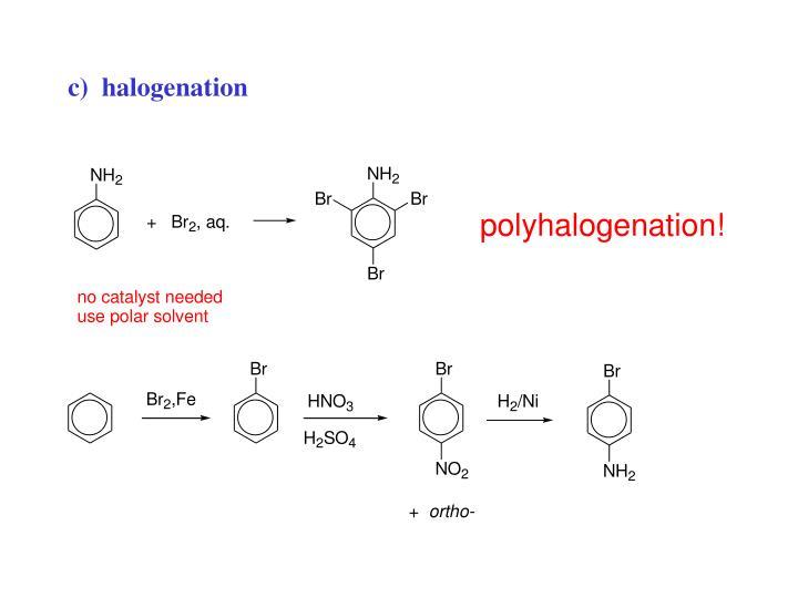 c)  halogenation