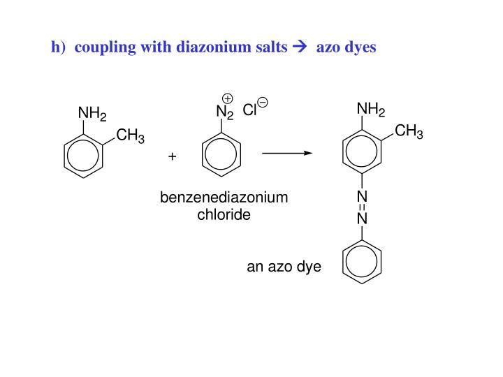 h)  coupling with diazonium salts