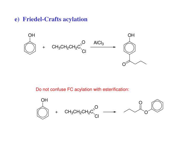 e)  Friedel-Crafts acylation