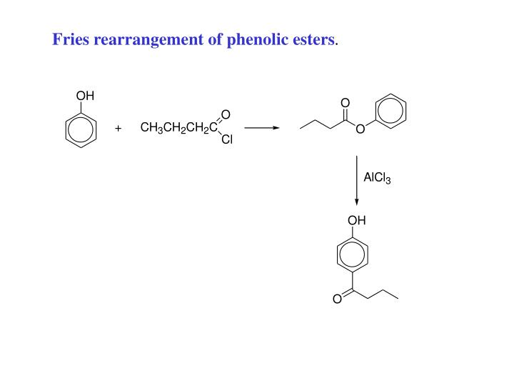 Fries rearrangement of phenolic esters