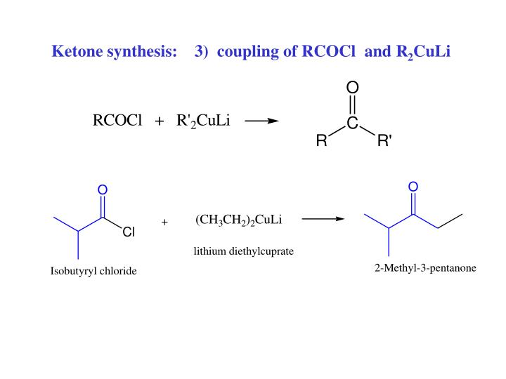 Ketone synthesis:    3)  coupling of RCOCl  and R