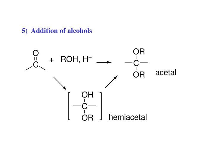 5)  Addition of alcohols