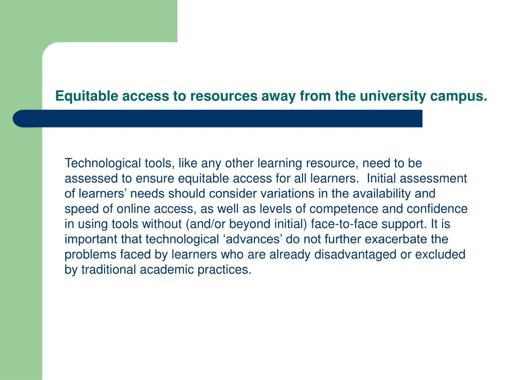 Equitable access to resources away from the university campus.