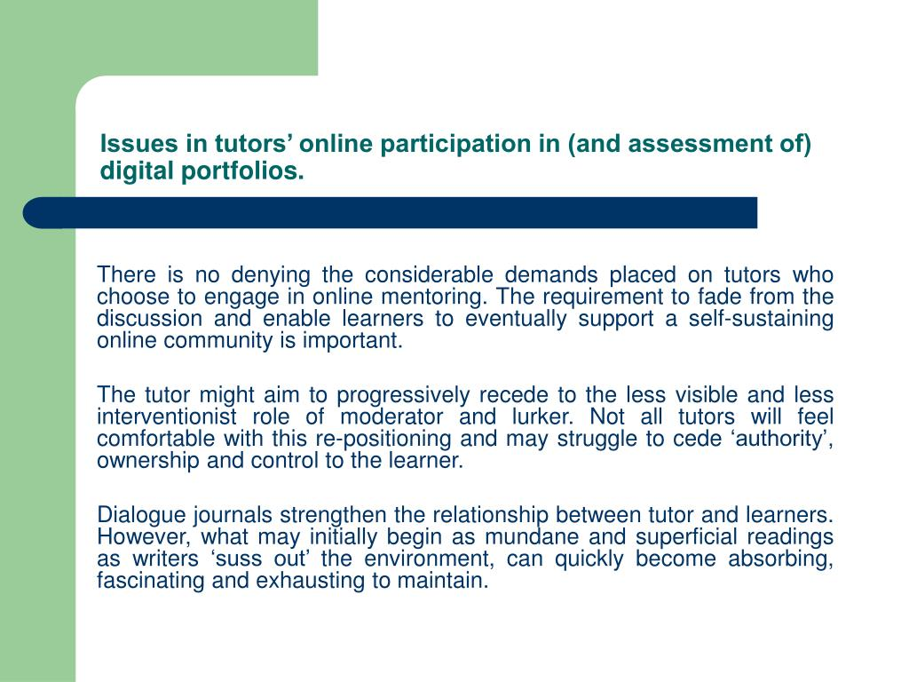 Issues in tutors' online participation in (and assessment of) digital portfolios.