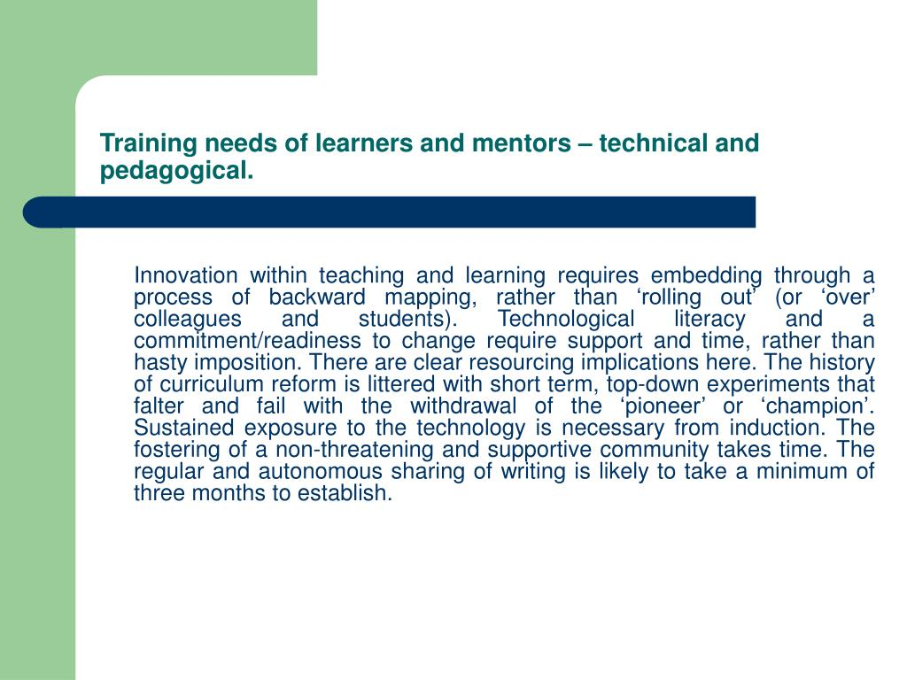 Training needs of learners and mentors – technical and pedagogical.
