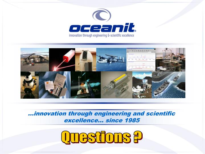 …innovation through engineering and scientific excellence… since 1985