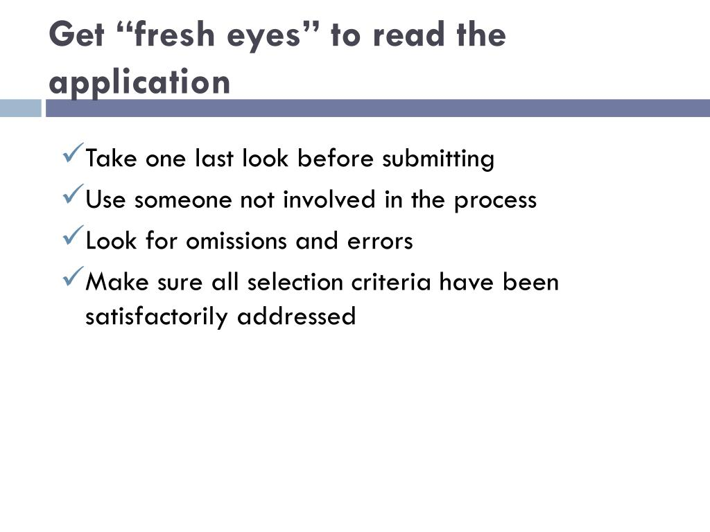 "Get ""fresh eyes"" to read the application"