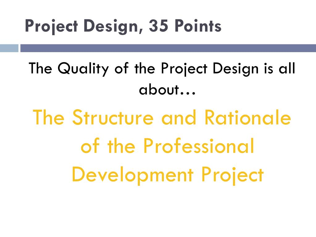 Project Design, 35 Points
