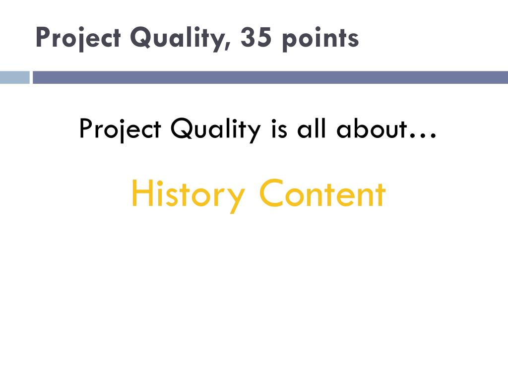 Project Quality, 35 points