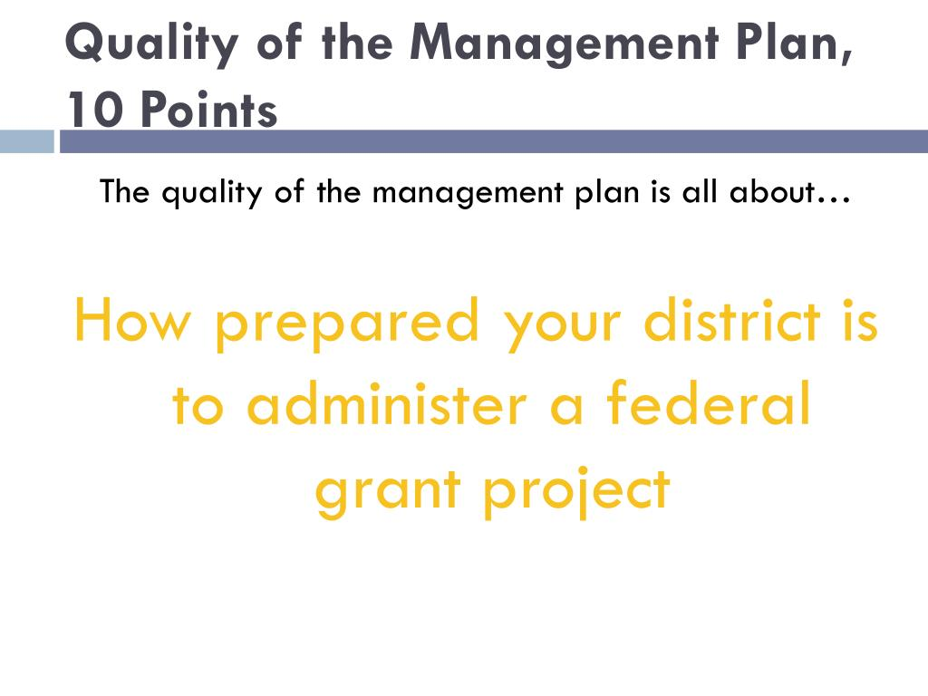 Quality of the Management Plan, 10 Points