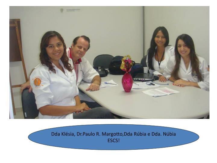 Dda Klésia, Dr.Paulo R. Margotto,Dda Rúbia e Dda. Núbia