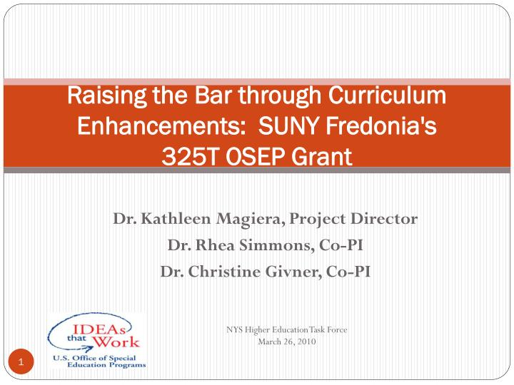 Raising the bar through curriculum enhancements suny fredonia s 325t osep grant l.jpg