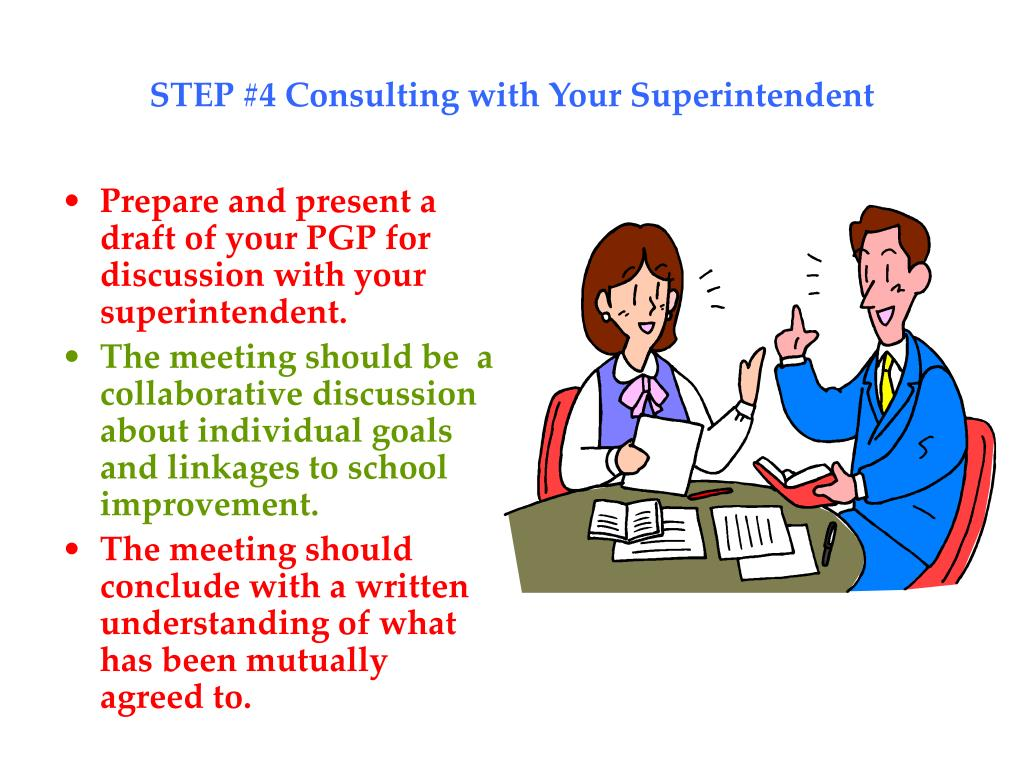 STEP #4 Consulting with Your Superintendent