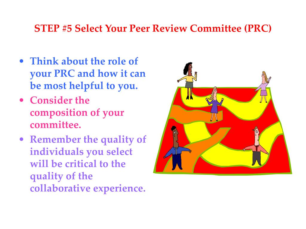 STEP #5 Select Your Peer Review Committee (PRC)