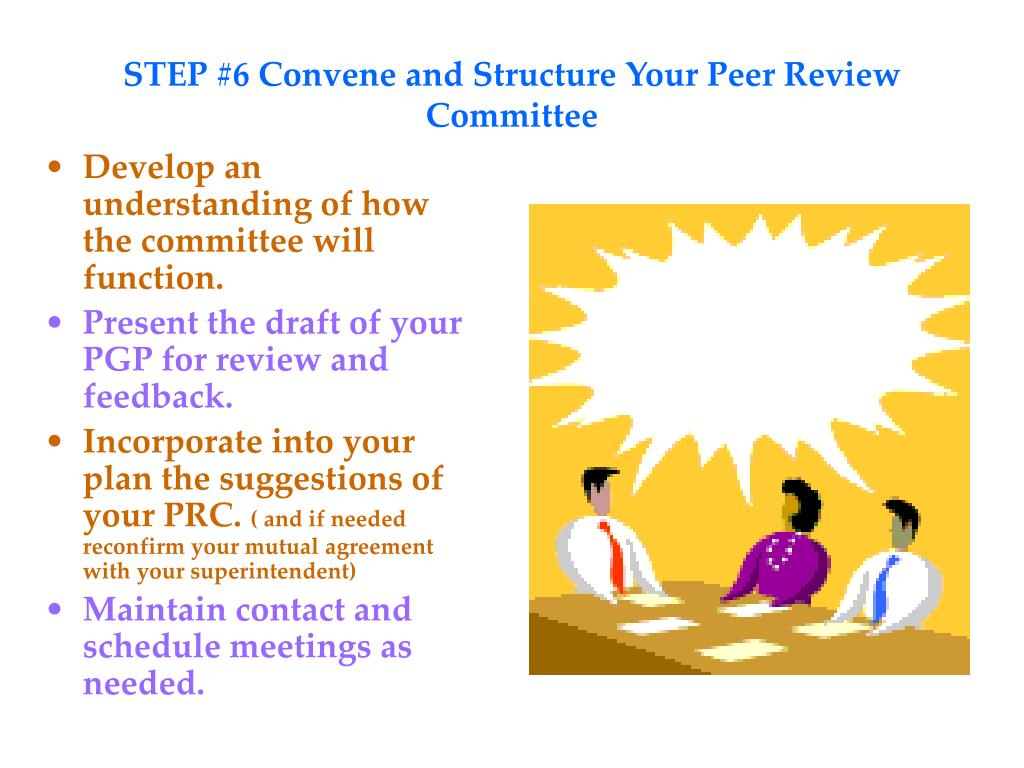 STEP #6 Convene and Structure Your Peer Review Committee