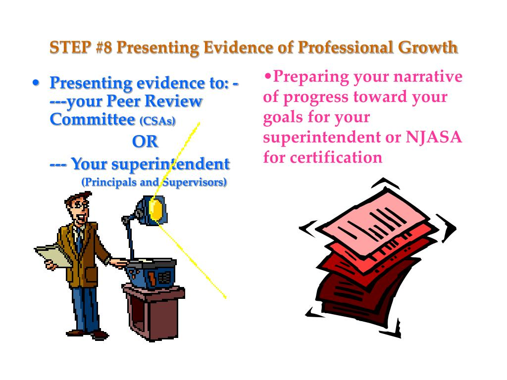 STEP #8 Presenting Evidence of Professional Growth