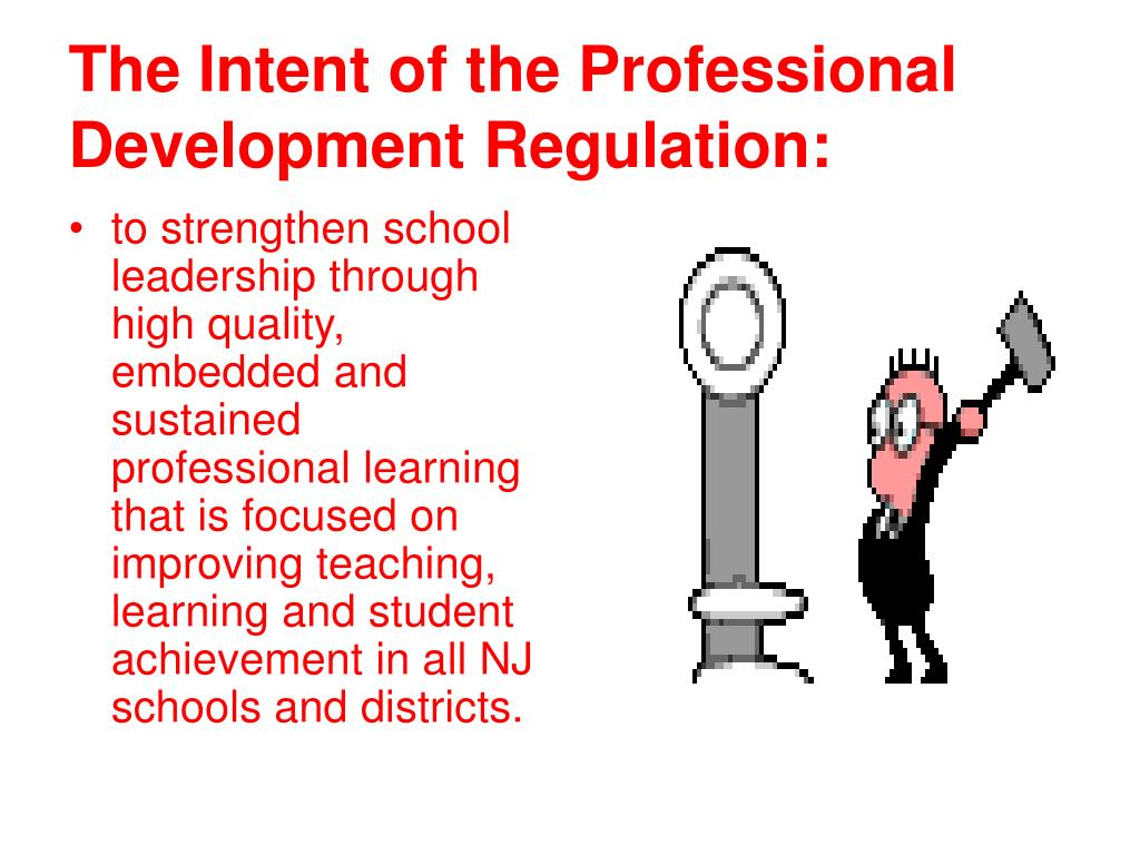 The Intent of the Professional Development Regulation: