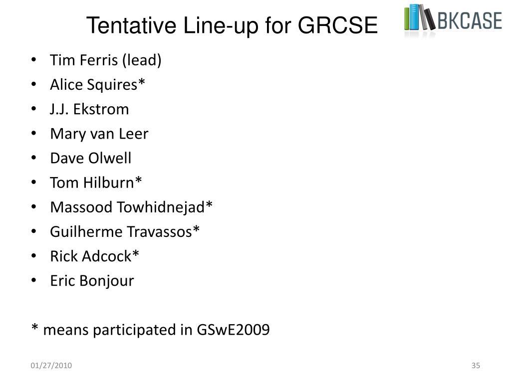Tentative Line-up for GRCSE