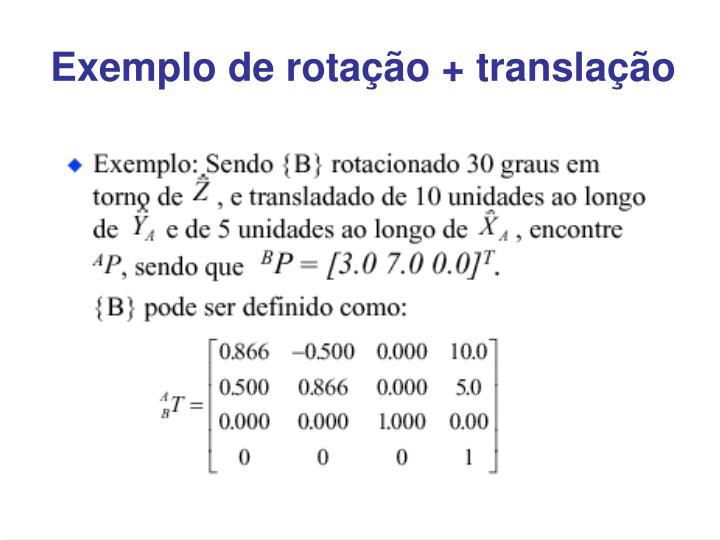 Exemplo de rotação + translação