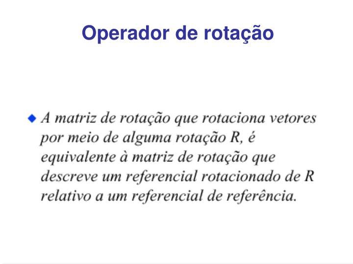 Operador de rotação