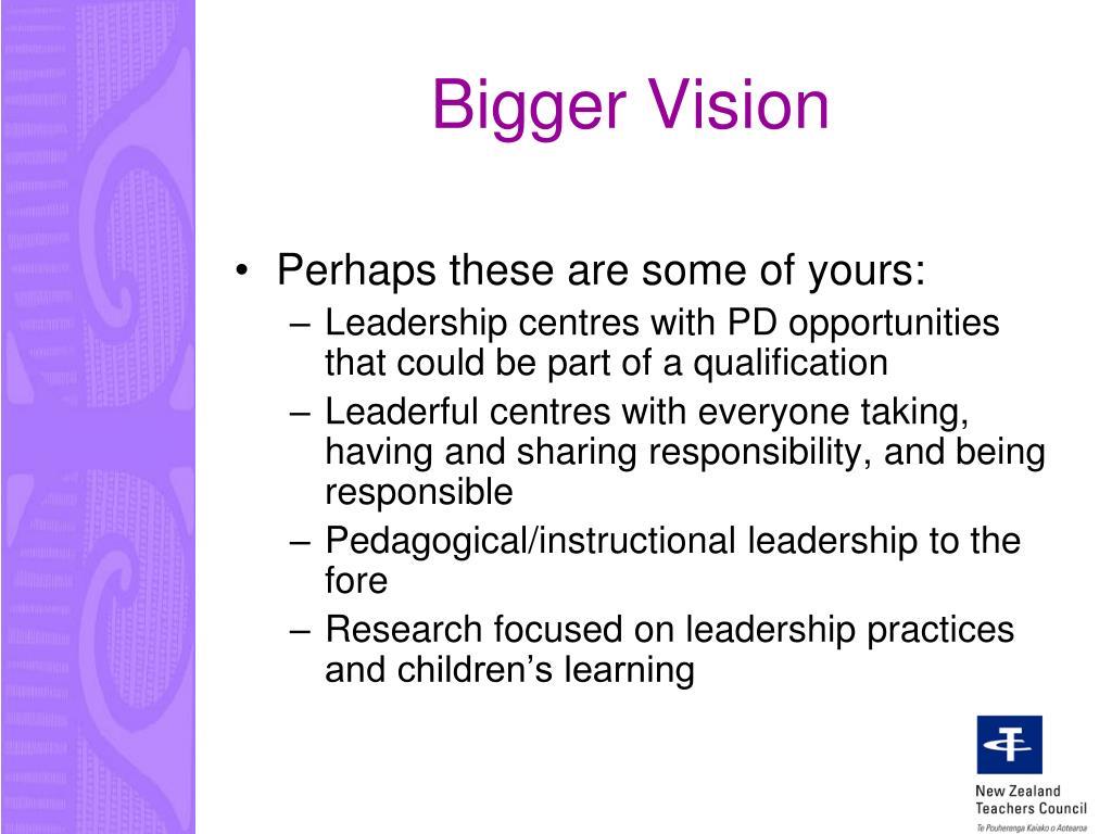 Bigger Vision