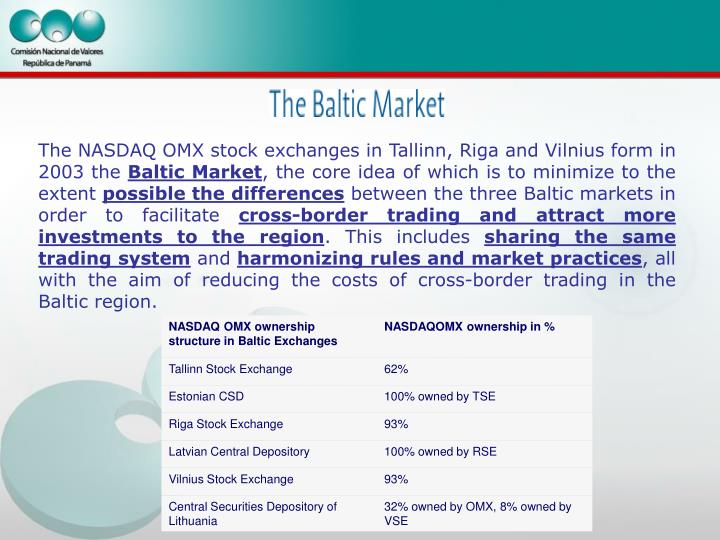 The NASDAQ OMX stock exchanges in Tallinn, Riga and Vilnius form in 2003 the