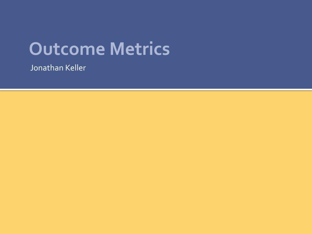 Outcome Metrics