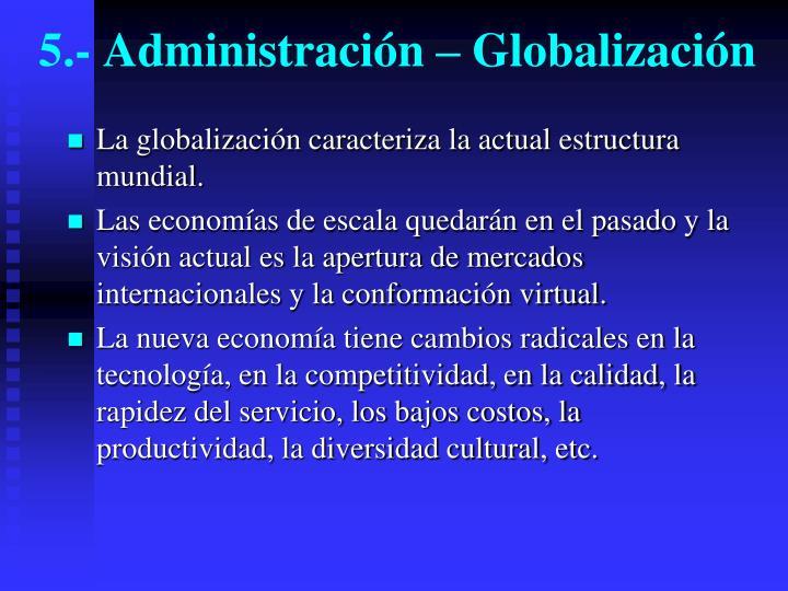 5.- Administración – Globalización