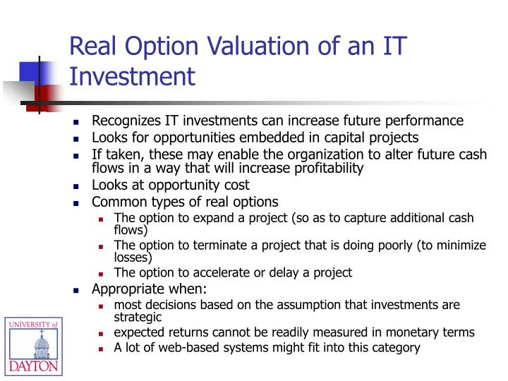 Real Option Valuation of an IT Investment