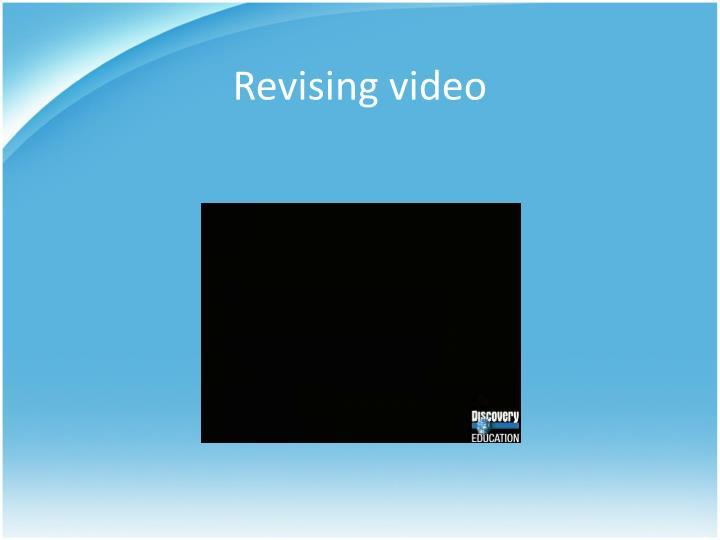 Revising video