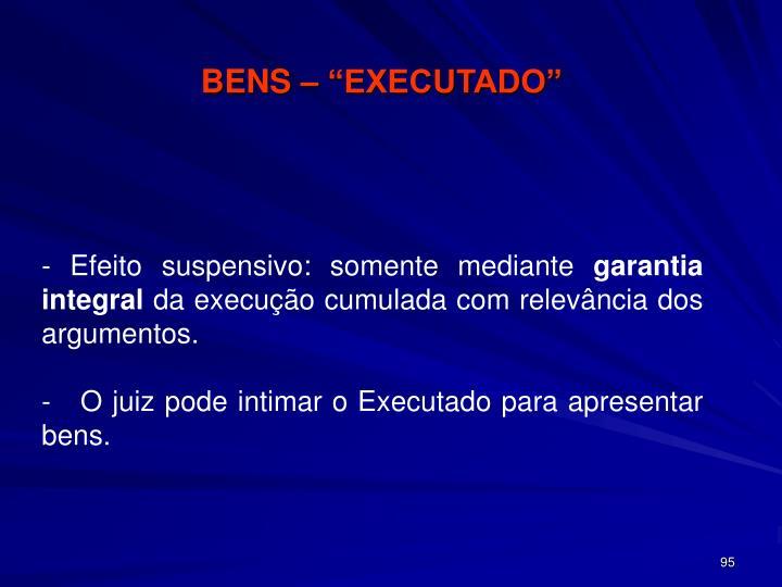 """BENS – """"EXECUTADO"""""""