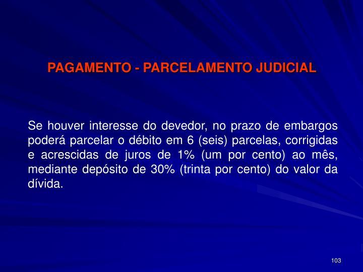 PAGAMENTO - PARCELAMENTO JUDICIAL